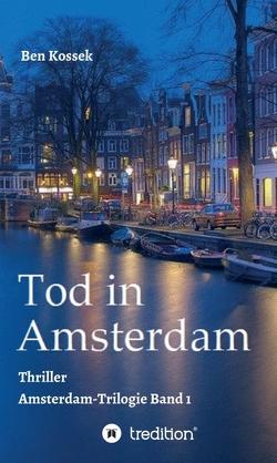 Tod in Amsterdam von Kossek,  Ben