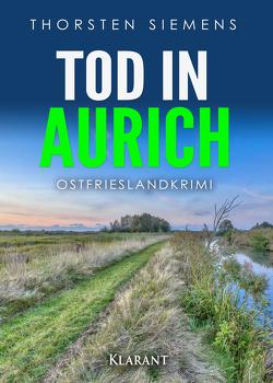 Tod in Aurich. Ostfrieslandkrimi von Siemens,  Thorsten