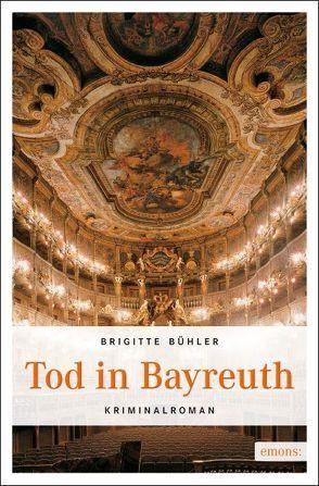 Tod in Bayreuth von Bühler,  Brigitte