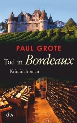 Tod in Bordeaux von Grote,  Paul