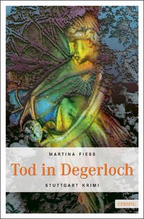 Tod in Degerloch von Fiess,  Martina