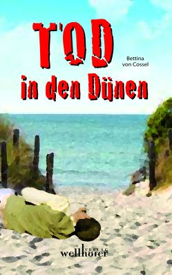 Tod in den Dünen von Cossel,  Bettina von