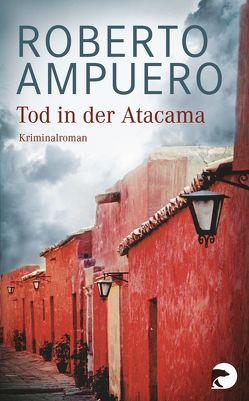 Tod in der Atacama von Ampuero,  Roberto, Regling,  Carsten