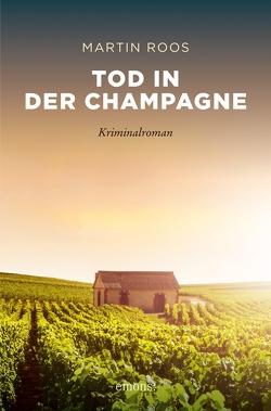 Tod in der Champagne von Roos,  Martin
