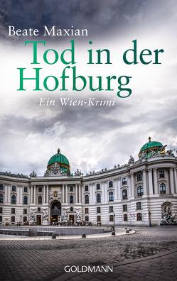 Tod in der Hofburg von Maxian,  Beate