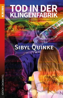 Tod in der Klingenfabrik von Quinke,  Sibyl