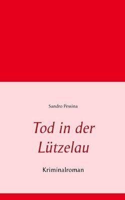Tod in der Lützelau von Pessina,  Sandro