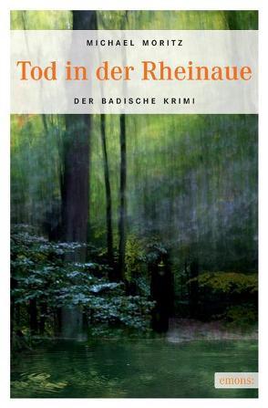 Tod in der Rheinaue von Moritz,  Michael