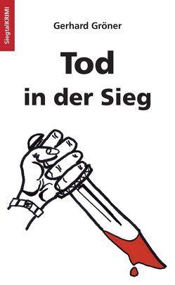 Tod in der Sieg von Gröner,  Gerhard