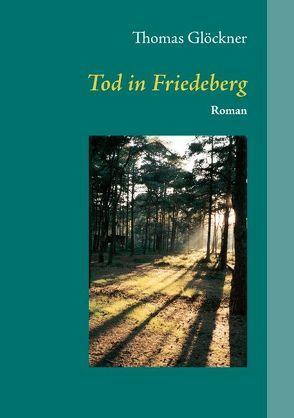 Tod in Friedeberg von Glöckner,  Thomas