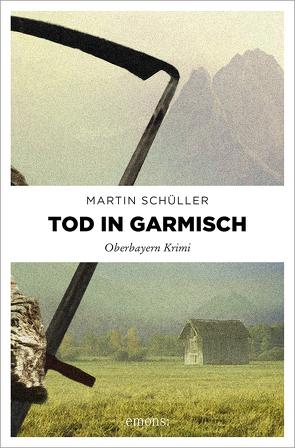Tod in Garmisch von Schüller,  Martin