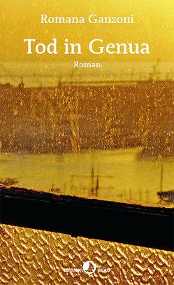 Tod in Genua von Ganzoni,  Romana