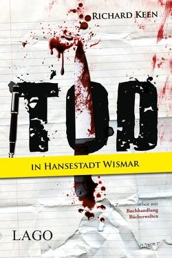 Tod in Hansestadt Wismar von Keen,  Richard