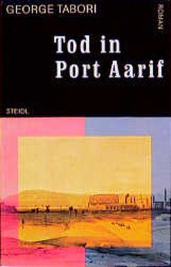Tod in Port Aarif von Grützmacher-Tabori,  Ursula, Kässens,  Wend, Tabori,  George