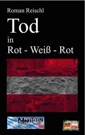 Tod in Rot–Weiß-Rot von Reischl,  Roman