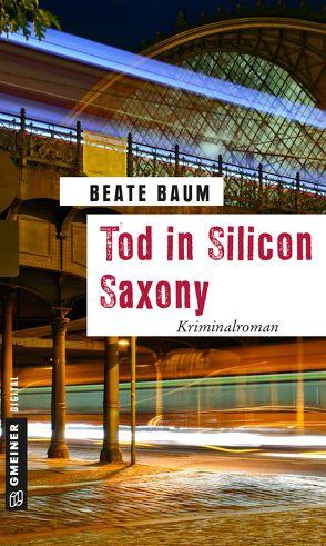 Tod in Silicon Saxony von Baum,  Beate