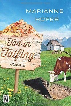 Tod in Talfing von Hofer,  Marianne