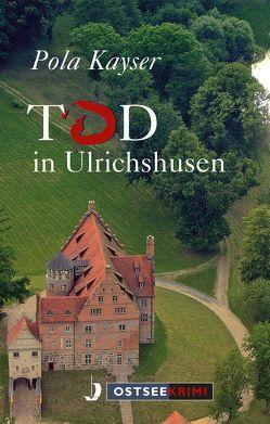 Tod in Ulrichshusen von Kayser,  Pola