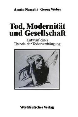 Tod, Modernität und Gesellschaft von Nassehi,  Armin, Weber,  Georg