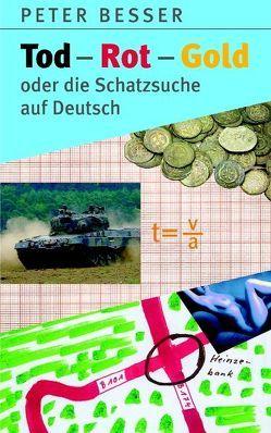 Tod-Rot-Gold oder die Schatzsuche auf Deutsch von Besser,  Peter