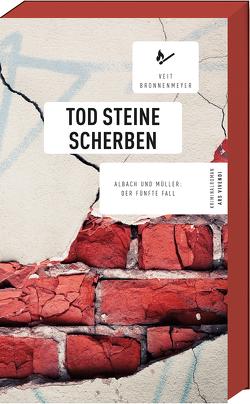 Tod Steine Scherben von Bronnenmeyer,  Veit