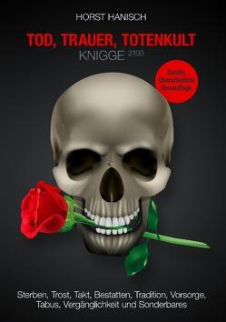 Tod, Trauer, Totenkult-Knigge 2100 von Hanisch,  Horst