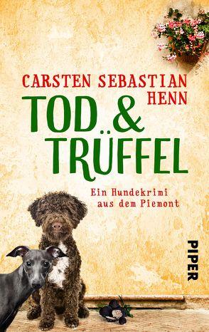 TOD & TRÜFFEL von Henn,  Carsten Sebastian