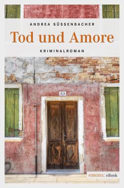 Tod und Amore von Süssenbacher,  Andrea