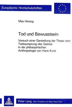 Tod und Bewusstsein von Herzog, Maximilian