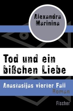 Tod und ein bißchen Liebe von Marinina,  Alexandra, Wodin,  Natascha