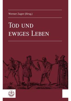 Tod und ewiges Leben von Zager,  Werner