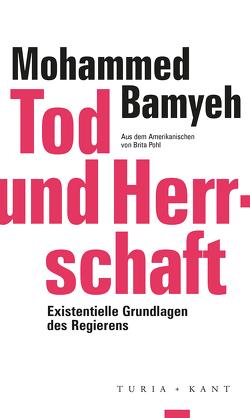 Tod und Herrschaft von Bamyeh,  Mohammed, Pohl,  Brita