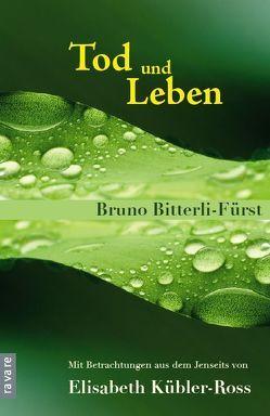 Tod und Leben von Bitterli-Fürst,  Bruno