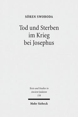 Tod und Sterben im Krieg bei Josephus von Swoboda,  Sören
