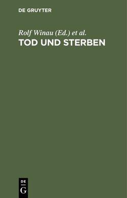 Tod und Sterben von Adler,  Meinhard, Rosemeier,  Hans Peter, Winau,  Rolf, Zink,  Jörg