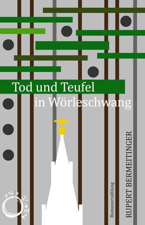 Tod und Teufel in Wörleschwang von Bermeitinger,  Rupert