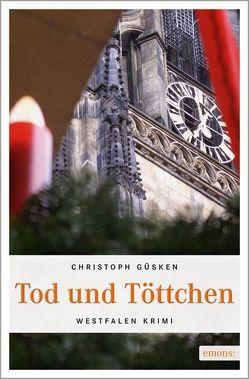 Tod und Töttchen von Güsken,  Christoph