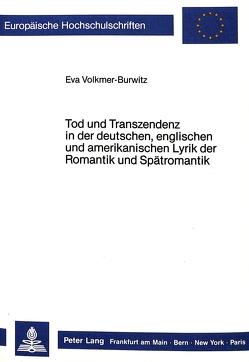 Tod und Transzendenz in der deutschen, englischen und amerikanischen Lyrik der Romantik und Spätromantik von Burwitz-Melzer,  Eva