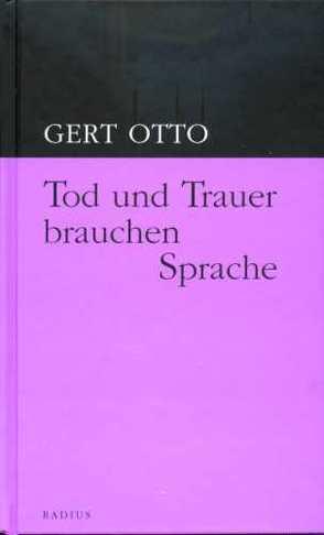 Tod und Trauer brauchen Sprache von Otto,  Gert