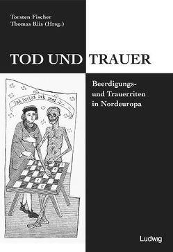 Tod und Trauer. von Fischer,  Torsten, Gerber,  Stefanie, Macinnes,  Allan, Riis,  Thomas, Viba,  Solvita