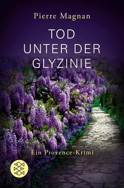 Tod unter der Glyzinie von Bechberger,  Ute, Kuhn,  Irène, Magnan,  Pierre, Weinkauf,  Cornelia