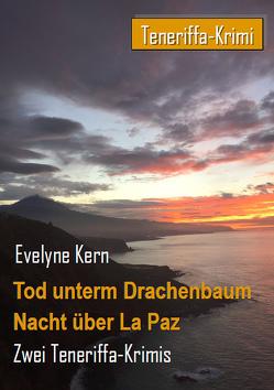 Tod unterm Drachenbaum – Nacht über La Paz von Kern,  Evelyne