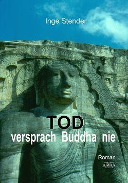 Tod versprach Buddha nie – Großdruck von Stender,  Inge