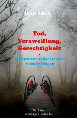 Tod, Verzweiflung, Gerechtigkeit von Rasch,  Horst