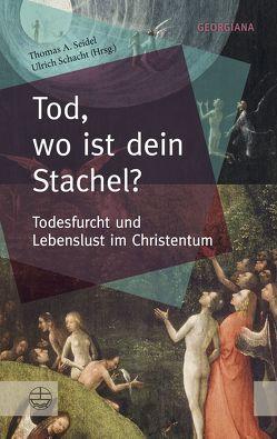Tod, wo ist dein Stachel? von Schacht,  Ulrich, Seidel,  Thomas A.