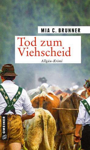 Tod zum Viehscheid von Brunner,  Mia C.