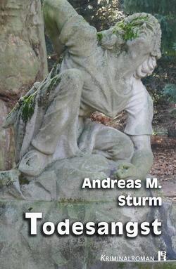 Todesangst von Sturm,  Andreas M.