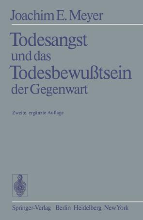 Todesangst und das Todesbewußtsein der Gegenwart von Meyer,  J.-E.