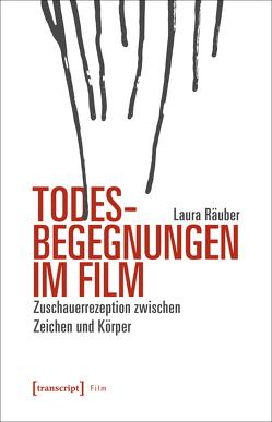 Todesbegegnungen im Film von Räuber,  Laura