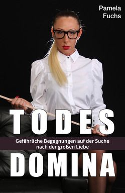 Todesdomina von Fuchs,  Pamela, Theiner,  Egon